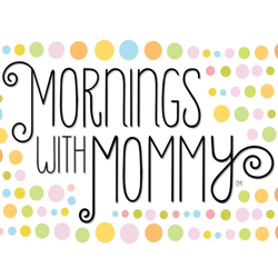 Top 10 Reason to Love Mornings with Mommy
