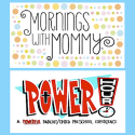 Mornings with Mommy Power Hour Feature Image