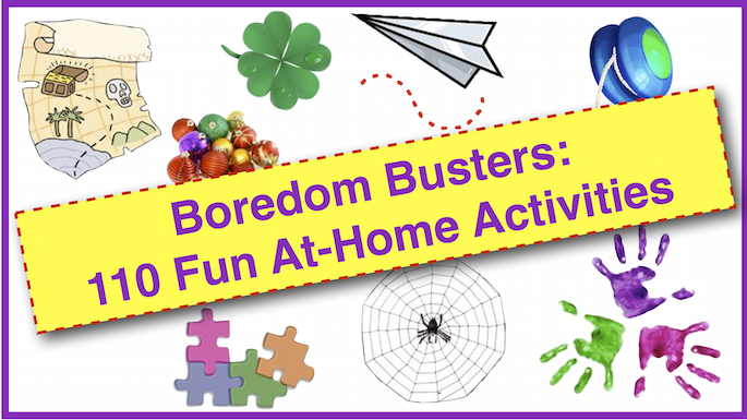 boredom busters 110 fun at home activities for families kids