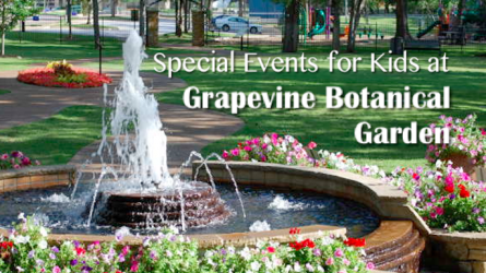 Kid Event at Grapevine Botanical Gardens