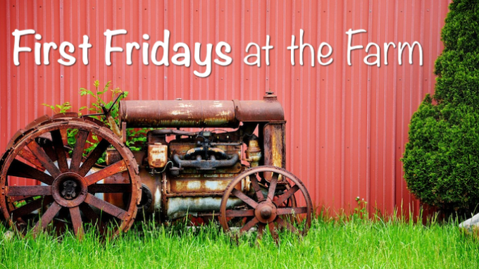First Fridays at the Farm @ Nash Farm