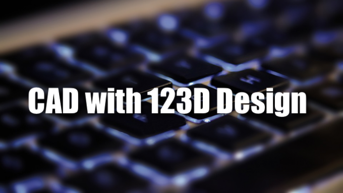 CAD with 123D Design in Grapevine @ Grapevine Library