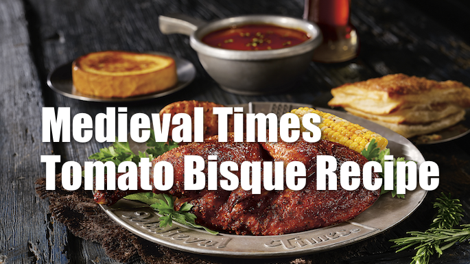 Medieval Times Tomato Bisque Recipe - Family eGuide