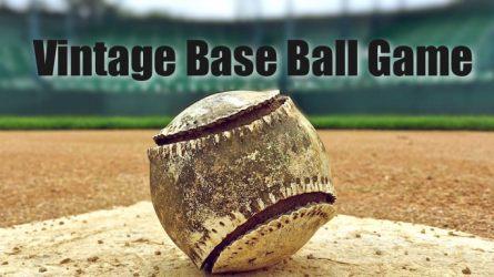 Vintage Base Ball Game