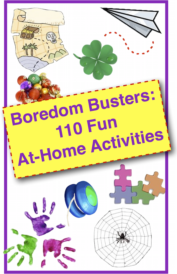 Boredom Busters 110 Fun At Home Activities For Families