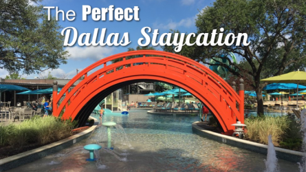 The Perfect Dallas Staycation