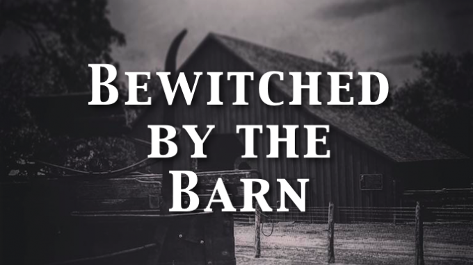 Bewitched by the Barn @ Nash Farm