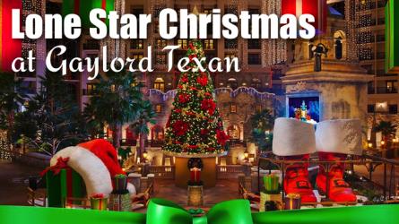 Lone Star Christmas at Gaylord Texan