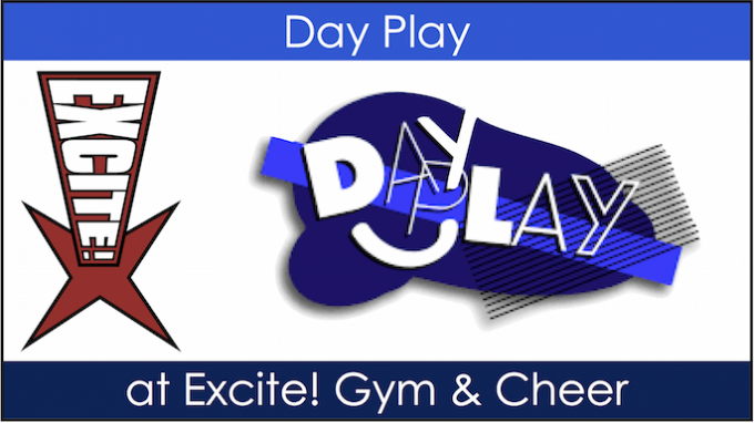 Day Play at Excite Gym @ Excite Gym & Cheer