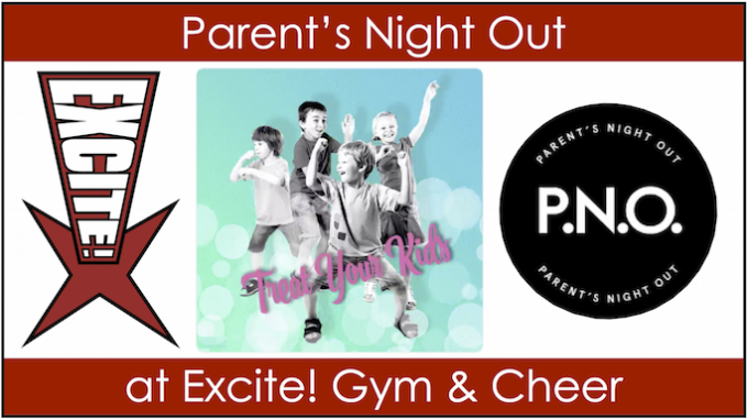 Parents Night Out Excite Gym @ Excite Gym & Cheer