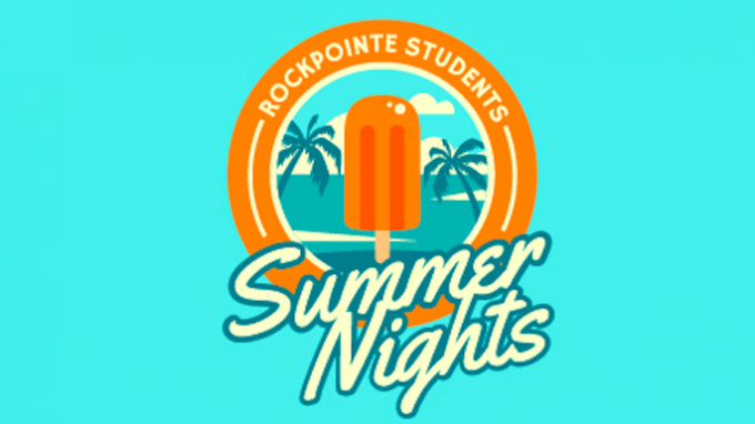 Summer Nights Rockpointe Church @ RockPointe Chuch