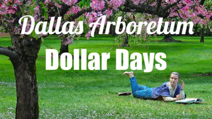 Dollar Days Dallas Arboretum