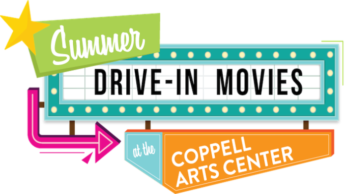 Drive-In Movies Coppell @ Coppell Center for the Arts