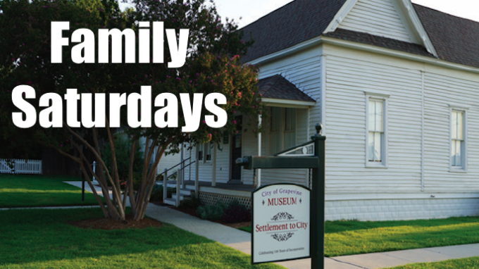 Family Saturdays in Grapevine @ Settlement to City Museums