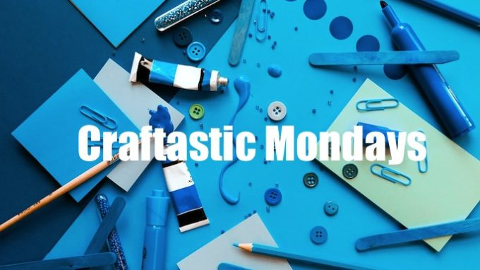 Craftastic Mondays @ Virtual / Online