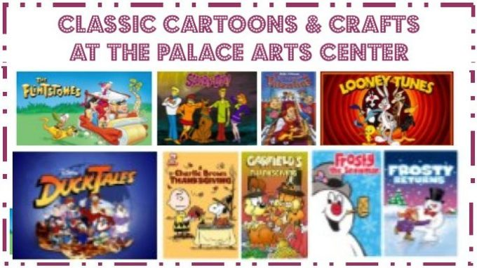 Classic Cartoons & Crafts @ Palace Theatre